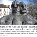 Martigny, cette ville aux dix-sept horreurs monumentales qui ornent ses ronds-points.