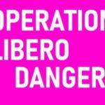 Opération Libero = danger